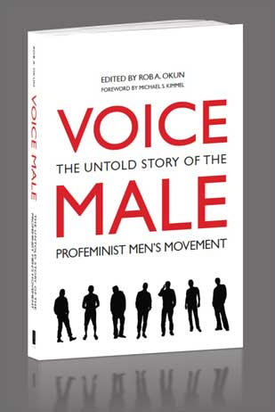 Voice Male: The Untold Story of the Profeminist Men's Movement